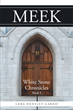 "Author Lara Hensley Garno's Newly Released ""Meek: White Stone Chronicles Book 1"" is an Apocalyptic Drama in a Town with the Usual Mix of Churchgoers and True Believers"