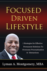 Lyman Montgomery author of Focused Driven Lifestyle