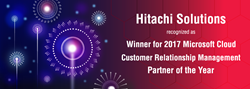 Hitachi Solutions Recognized as Winner for 2017 Microsoft Cloud Customer Relationship Management Partner of the Year