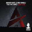 "Out Now: Andrew Rayel & Max Vangeli featuring Kye Sones ""Heavy Love"" (Radio Edit) (Armind)"