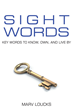 "Author Marv Loucks's Newly Released ""Sight Words"" is a Compilation of One Hundred Meaningful Words with Definitions Chosen to Inform and Inspire Positivity and Success"