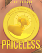 "Author Alex Barnes's Newly Released ""Priceless"" is a Heartwarming Parable about an Invaluable Treasure and its Sometimes-Disappointing Journey through the World of Man"