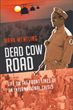"Author Mark Wentling's New Book ""Dead Cow Road: Life on the Front Lines of an International Crisis"" is a Potent Work Focused on the US Response to Somalia's 1992 Famine"