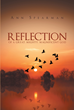 "Author Ann Spearman's Newly Released ""Reflection of a Great, Mighty, Magnificent God"" is a Book of Personal Observations Acknowledging the Guidance of the Holy Spirit."