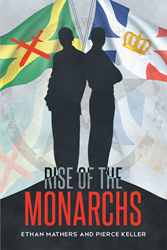 """Ethan Mathers's and Pierce Keller's New Book """"Rise of the Monarchs"""" is a Story Set in the Year 2056 When Two Large Empires Form an Alliance in a War Against Puerto Rico"""
