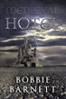 """Author Bobbie Barnett's New Book """"Medieval Hotel"""" Is The Gripping Story Of A New York Stockbroker Who Wakes Up Alone On A Desolate Stretch Of Highway With No Belongings"""