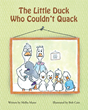 """Melba Mann's New Book """"The Little Duck Who Couldn't Quack"""" Is A Creatively Crafted And Vividly Illustrated Journey Into The Imagination"""
