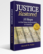 Justice Restored: Ten Steps to End Mass Incarceration in America