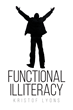 """Author Kristof Lyons's New Book """"Functional Illiteracy"""" is a Dystopian Tale of Hypocrisy, Hatred and Indignation and their Corrosive Effects on Society"""