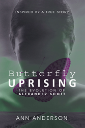 """Ann Anderson's New Book """"Butterfly Uprising"""" is Bold and Stimulating and Takes a Provocative, Uncompromising Look at the Metamorphosis of One Woman's Life."""