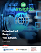 Embedded IoT Design - The Basics: An Editorial Report from Enterprise IoT Insights and RCR Wireless News