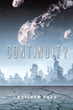 "Matt Shao's New Book ""Continuity"" is a Unique and Potent Work that Finds Earth in Imminent Danger and Humanity Threatened with an Asteroid's Projected Path"