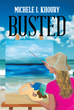 "Author Michele I. Khoury's New Thriller ""Busted"" is About Three People who Collide Over Cocaine Causing Crime, Sex, and the Law to Intersect with Explosive Results"