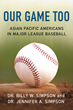 New Book Highlights: Baseball is Our Game Too; Asian and Pacific Islanders in MLB