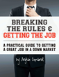 Breaking The Rules & Getting The Job