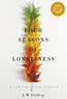 """J.W. Freiberg's Award Winning Book """"Four Seasons Of Loneliness"""" - Cover"""
