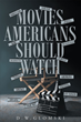 "Author D. W. Glomski's Newly Released ""Movies Americans Should Watch"" is a Collection of Essays Analyzing Fifteen Mainstream American Films from a Christian Perspective"