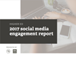 2017 Higher Ed Social Engagement Report Highlights the Strength of Colleges and Universities on Social Media