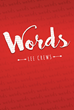 "Author Lee Crews's new book ""Words"" is a Guide to Learning the Essential Skills for Communication, Understanding, and Maintaining Interpersonal Relationships"