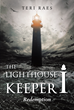 "Author Teri Raes's New Book ""The Lighthouse Keeper I: Redemption"" is a Potent Story of Power and Rebellion against those Seeking to Profit at the Expense of the Masses"
