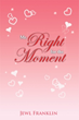 """Jewl Franklin New Book Advises Not to Settle for """"Mr. Right for the Moment"""""""