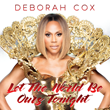 "Chart-topping R&B Recording Artist Deborah Cox Will Release Brand New Single ""Let the World Be Ours Tonight"""