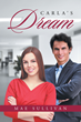 """Author Mae Sullivan's New Book """"Carla's Dream"""" is a Steamy Romantic Drama in which a Woman finds Passion and Love after her Husband's Devastating Infidelity"""