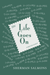 """Author Sherman Salmons's New Book """"Life Goes On"""" is the Candid Memoir of a Poor Childhood in Rural West Virginia and the Highs and Lows of Marriage and Relationships"""