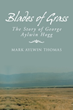 'Blades Of Grass' Chronicles Life Of British Adventurer George Hogg