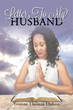 "Yvonne Duhon's Newly Released ""Letter To My Husband"" is a Collection of Thoughts and Musings From a Steadfast Wife Praying for Restoration and Growth in her Marriage"