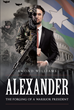 """Author Amond Williams's new book """"Alexander: The Forging of a Warrior President"""" is the story of a destitute orphan boy raised to become the savior of a war-torn world"""