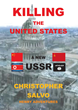 "Christopher Salvo's new book ""Killing of the United States – A New U.S.S.R."" is a creative science fiction adventure drawing from current events in today's world."