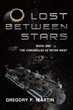 """Author Gregory P. Martin's New Book """"Lost Between Stars: Book one The Chronicles of Peter West"""" is an Action-Packed, Science Fiction Novel Set in the Future"""