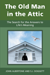 "John Albertone and S.J. Doggett's New Book ""The Old Man in the Attic: The Search for the Answers to Life's Meaning"" Explores the Age-Old Question of Existence"