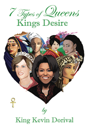 7 Types of Queens, Kings Desire Book Flyer by King Kevin Dorival