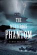 """Author K-Ray McClure's New Book """"The Murderous Phantom"""" is a Gripping Tale of Chaos and Murder Set in Eighteenth Century Ireland"""