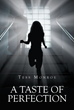 "Author Tess Monroe's New Book ""A Taste of Perfection"" Is a Fiery Romance Between a Woman with Unsettling Powers and an Undercover Cop in a Town Beset by a Serial Killer"