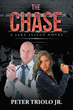 """Author Peter Triolo, Jr.'s New Book """"The Chase: A Jake Jessup Novel"""" is a Fast-paced Thriller About an Agent Executing Covert Missions for the Sake of Global Security"""