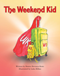 "Author Denice Deveaux-Rowe's New Book ""The Weekend Kid"" is a Book of Understanding and Comfort for Children Navigating a New, Divided World in the Wake of Divorce"