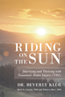 "Author Dr. Beverly Klug's New Book ""Riding on the Sun: Surviving and Thriving with Traumatic Brain Injury (TBI)"" is a Chronicle of Recovery Following a Traffic Accident"