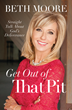 Beth Moore's Get Out of That Pit: 10th Anniversary Edition