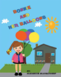 "Author Elizabeth Blankenship's Newly Released ""Bonnie and Her Balloons"" Is a Positive Story That Builds Confidence in Young Readers Through Encouragement"