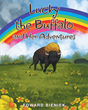 "Author Edward Bieniek's Newly Released ""Lucky the Buffalo and Her Adventures"" is a Collection of Stories that Teach the Value of Love, Togetherness, and Family"