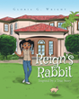 "Author Gloria G. Wright's newly released ""Reign's Rabbit"" teaches young readers about the importance of faith."