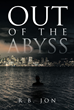 "Author R.B. Jon's new book ""Out of the Abyss"" is a sci-fi thriller in which illegal cloning and DNA manipulation create a superhuman capable of changing the world."