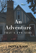 "Author Donna Wood's new book ""An Adventure, That's for Sure"" is a memoir of a childhood in a large Catholic family and an openness to exploring life's opportunities."