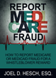 The First Week of August is National Report Medicare Fraud Week, Founded by Whistleblower Advocate and Former Department of Justice Attorney Joel D. Hesch