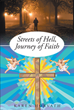 "Author Karen Horvath's Newly Released ""Streets Of Hell, Journey Of Faith"" is the Story of How Jesus Christ Saved the Author from the Lifestyle of a Drug Addict"