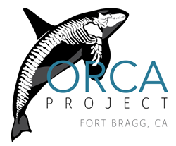 Orca Project Fort Bragg, CA