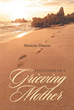 """Author Marietta Dotson's New Book """"Footsteps of a Grieving Mother"""" is a Searing Memoir of Pain and Healing after the Untimely Death of her Only Son"""